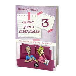 Majör Yayınları - ARKASI YARIN MEKTUPLAR 3 - OZKAN IRMAN