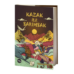Majör Yayınları - KAZAK ILE SARIMSAK - OZKAN IRMAN
